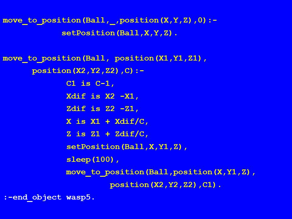 move_to_position(Ball,_,position(X,Y,Z),0):- setPosition(Ball,X,Y,Z).