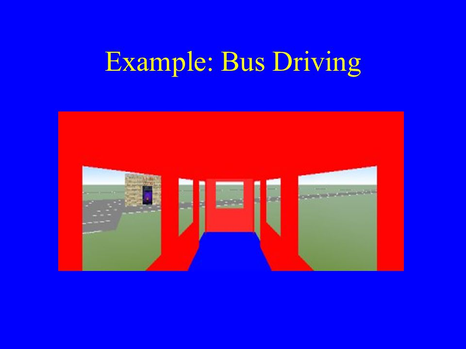 Example: Bus Driving