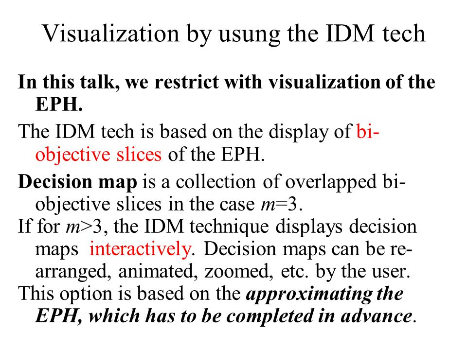 Visualization by usung the IDM tech In this talk, we restrict with visualization of the EPH.