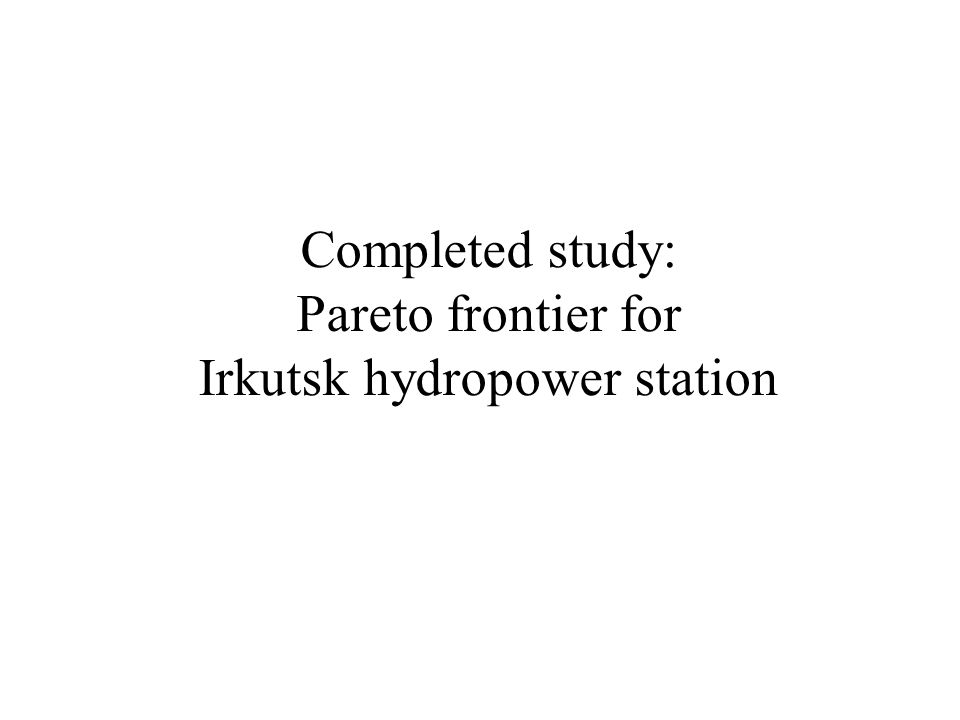 Completed study: Pareto frontier for Irkutsk hydropower station