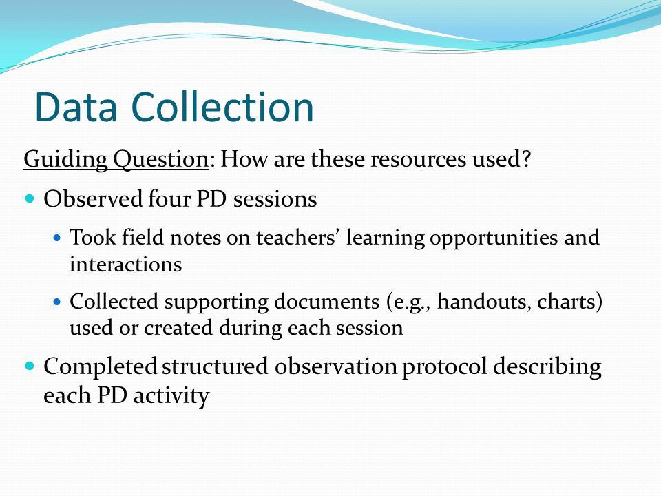 Data Collection Guiding Question: How are these resources used.