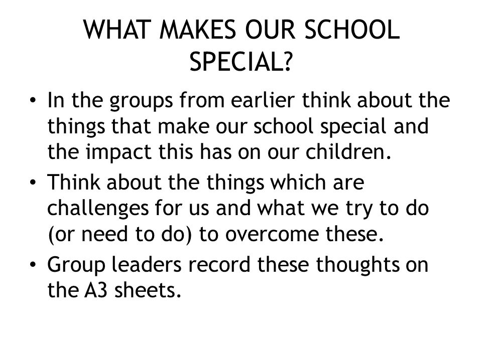 WHAT MAKES OUR SCHOOL SPECIAL.