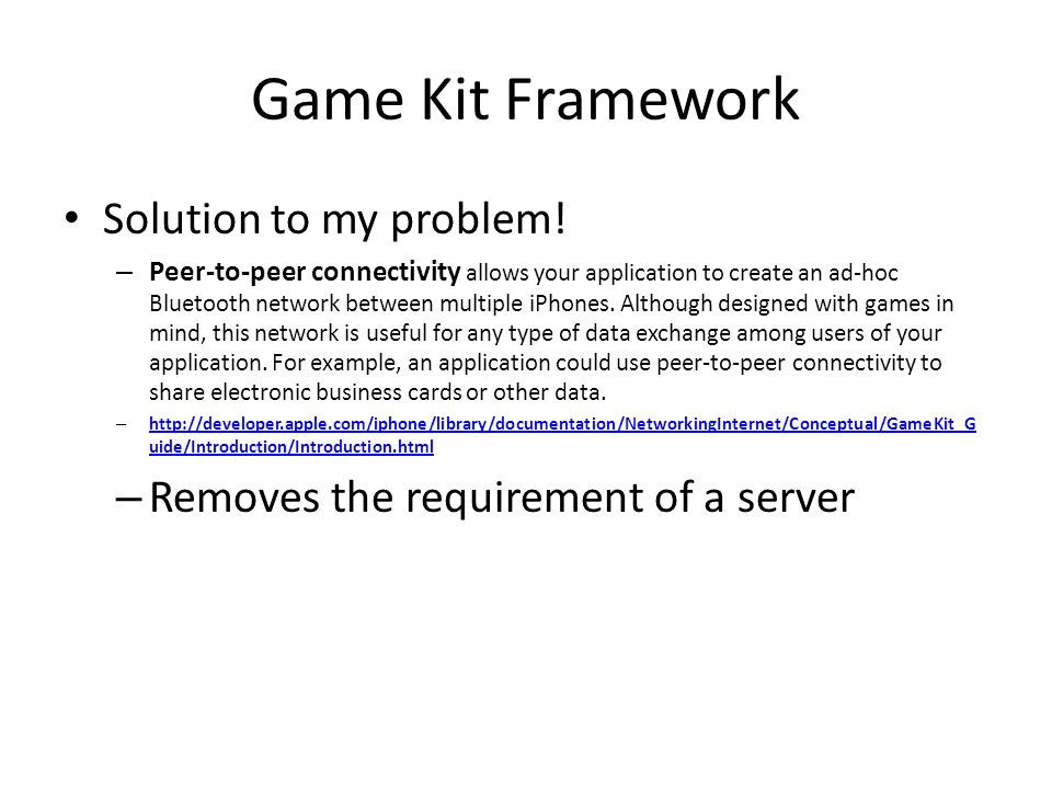 Game Kit Framework Solution to my problem.