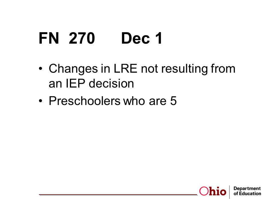 FN 270Dec 1 Changes in LRE not resulting from an IEP decision Preschoolers who are 5