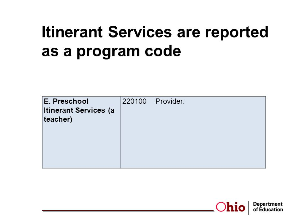 Itinerant Services are reported as a program code E.
