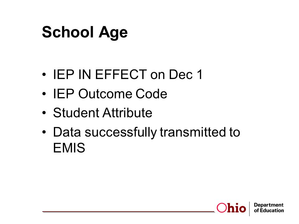 School Age IEP IN EFFECT on Dec 1 IEP Outcome Code Student Attribute Data successfully transmitted to EMIS