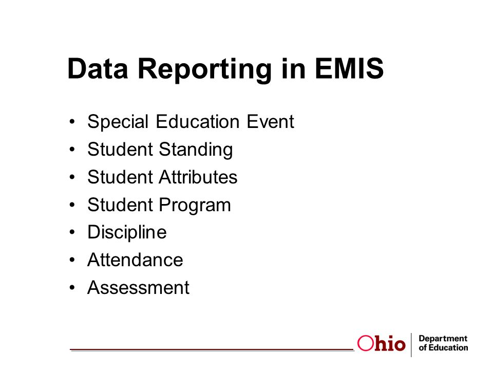 Data Reporting in EMIS Special Education Event Student Standing Student Attributes Student Program Discipline Attendance Assessment