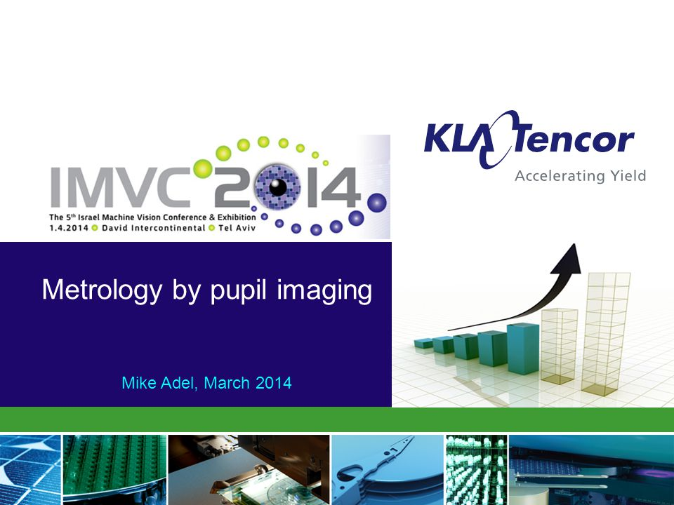 Metrology by pupil imaging Mike Adel, March 2014