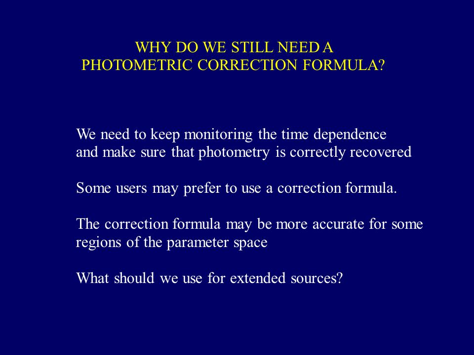 WHY DO WE STILL NEED A PHOTOMETRIC CORRECTION FORMULA.