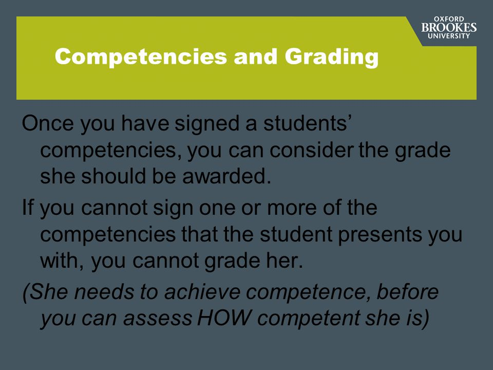 Competencies and Grading Once you have signed a students' competencies, you can consider the grade she should be awarded.