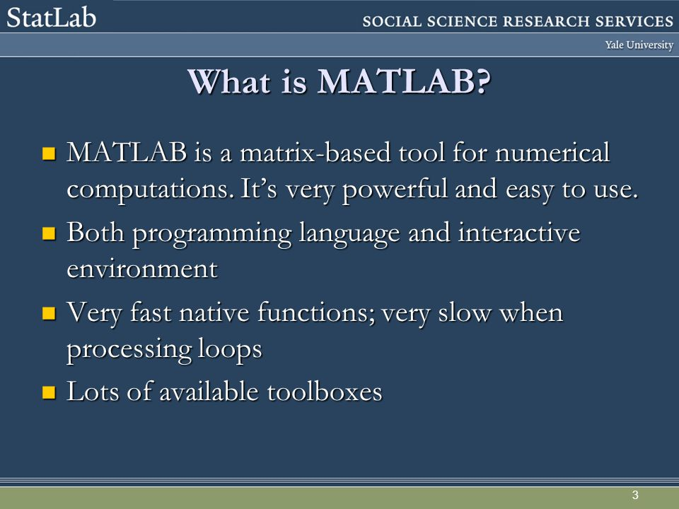 3 What is MATLAB. MATLAB is a matrix-based tool for numerical computations.