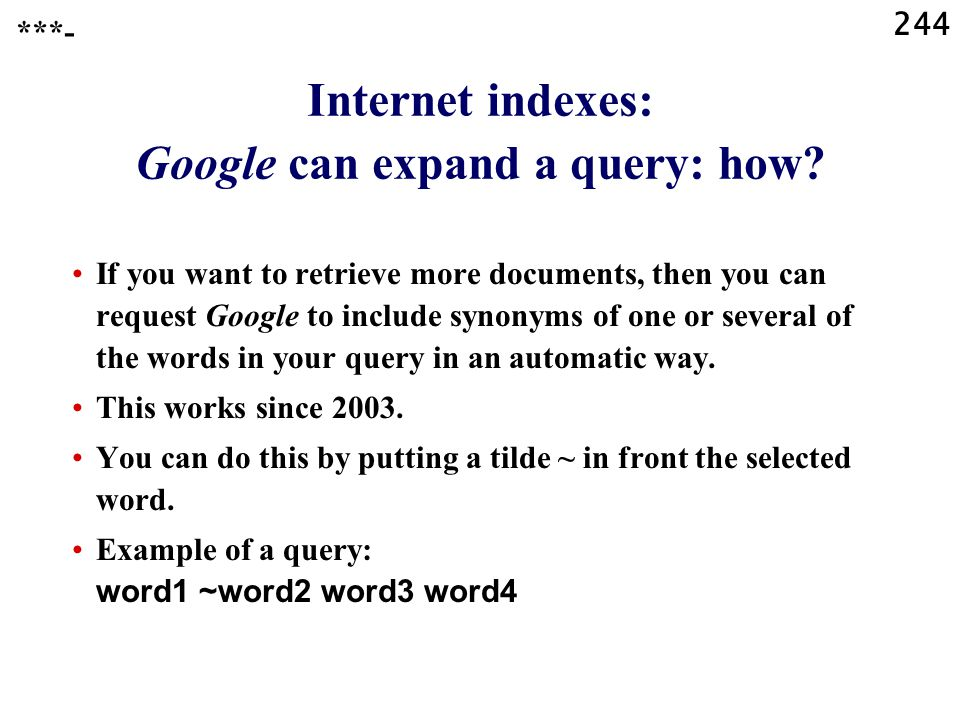 244 Internet indexes: Google can expand a query: how.