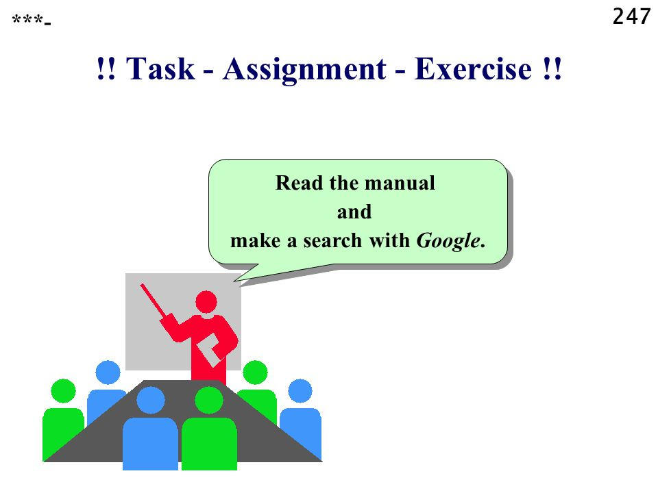 247 !! Task - Assignment - Exercise !! Read the manual and make a search with Google. ***-