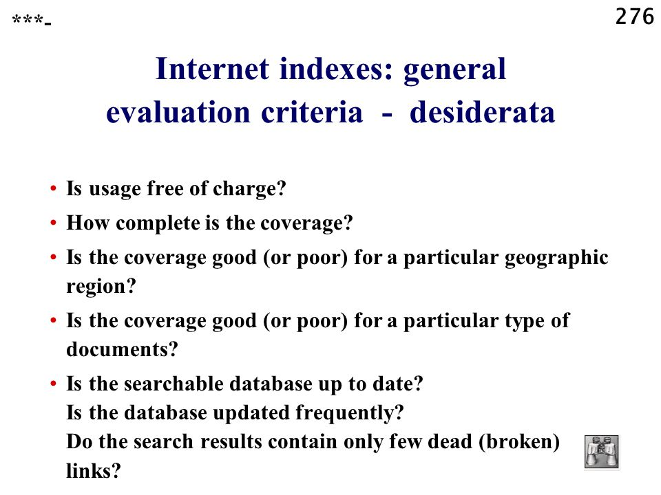 276 Internet indexes: general evaluation criteria - desiderata Is usage free of charge.