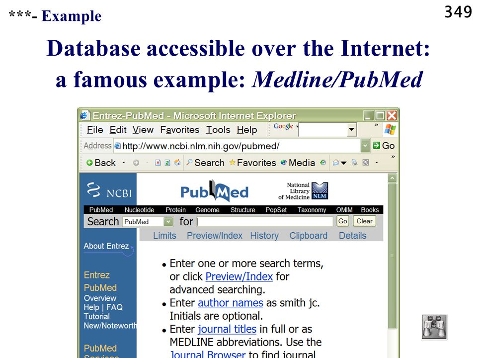 349 Database accessible over the Internet: a famous example: Medline/PubMed ***- Example