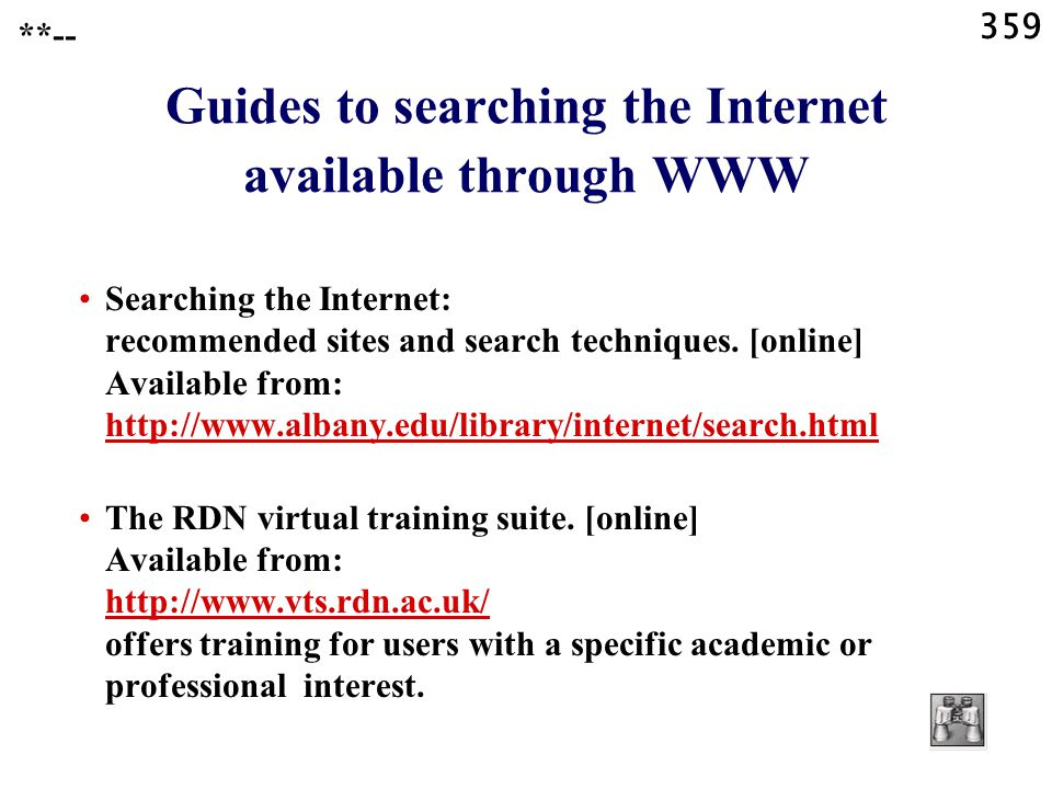 359 **-- Guides to searching the Internet available through WWW Searching the Internet: recommended sites and search techniques.