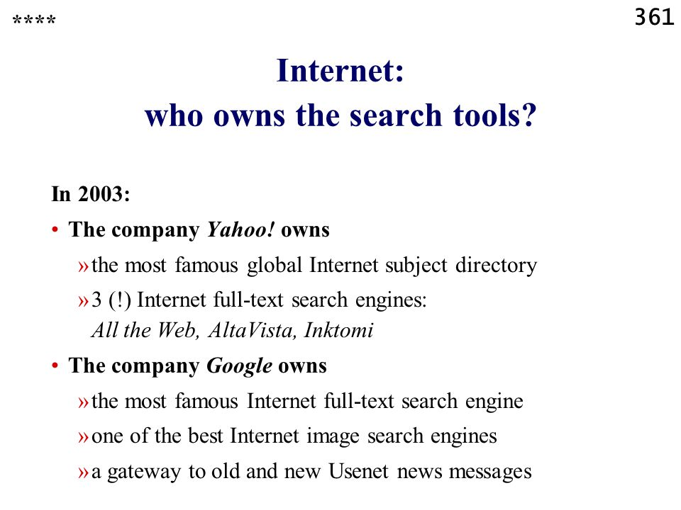 361 Internet: who owns the search tools. In 2003: The company Yahoo.