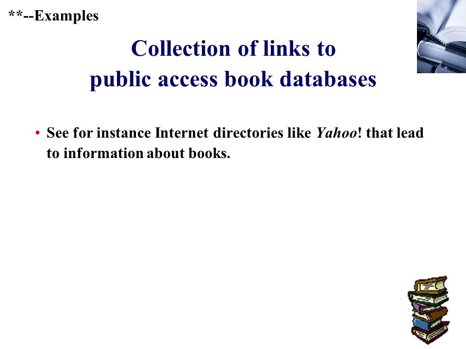 381 Collection of links to public access book databases See for instance Internet directories like Yahoo.
