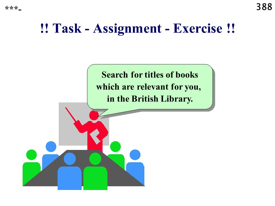 388 !. Task - Assignment - Exercise !.