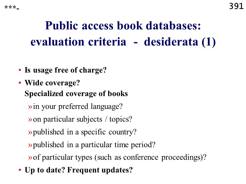 391 Public access book databases: evaluation criteria - desiderata (1) Is usage free of charge.