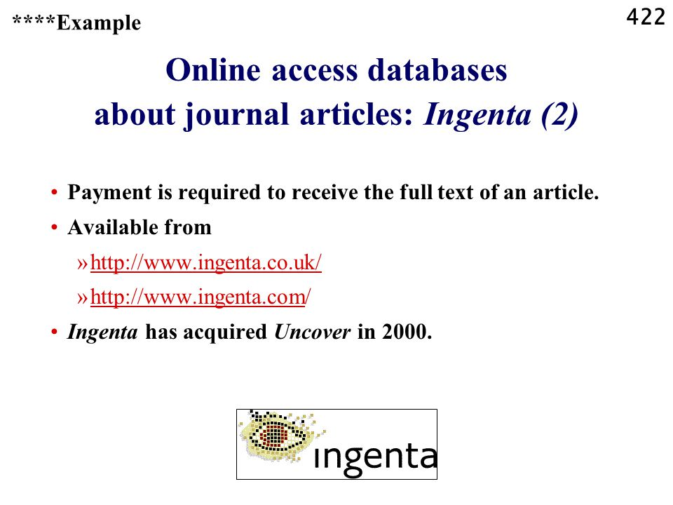 422 Online access databases about journal articles: Ingenta (2) Payment is required to receive the full text of an article.