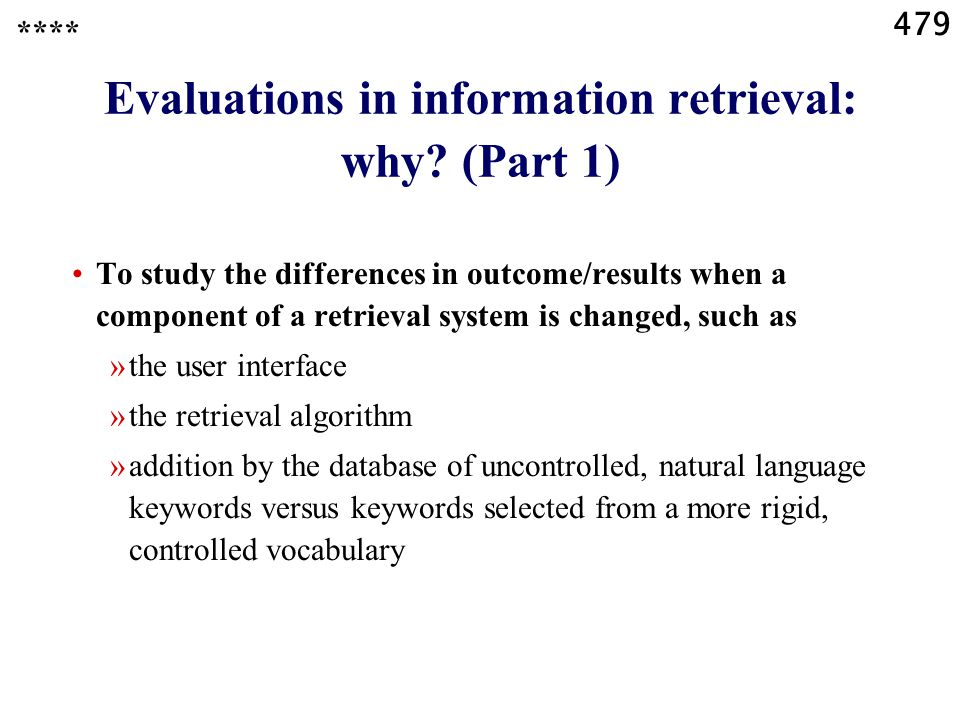 479 Evaluations in information retrieval: why.