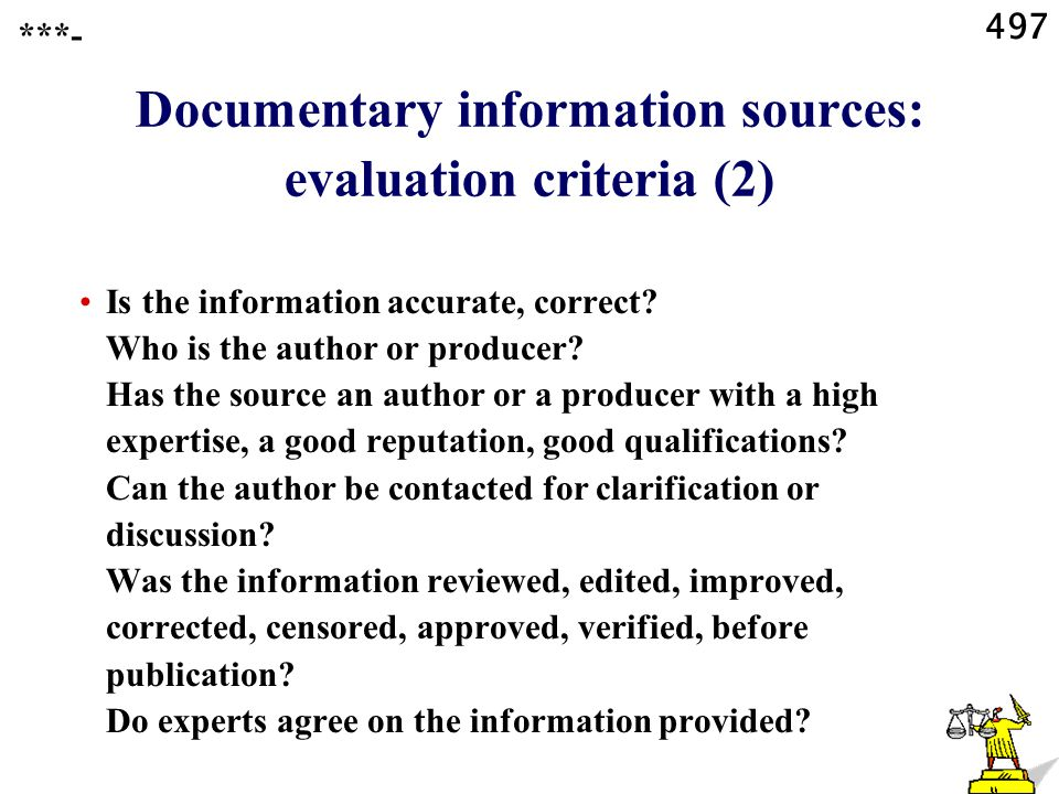 497 Documentary information sources: evaluation criteria (2) Is the information accurate, correct.