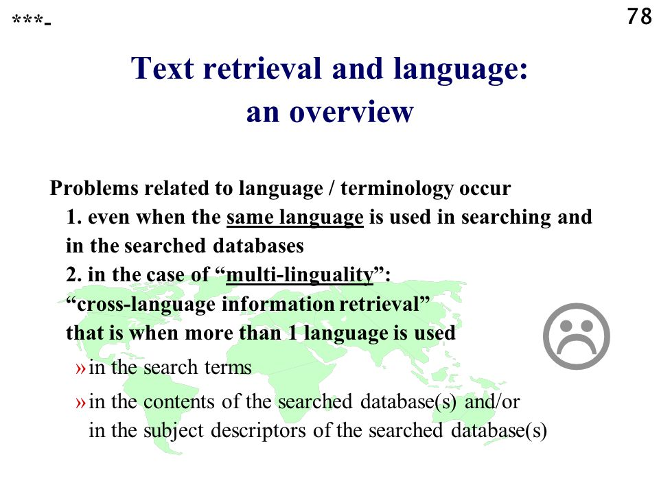 78 Text retrieval and language: an overview Problems related to language / terminology occur 1.
