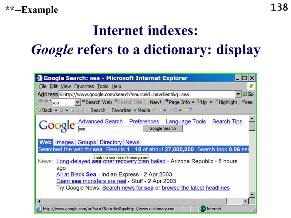 138 Internet indexes: Google refers to a dictionary: display **--Example