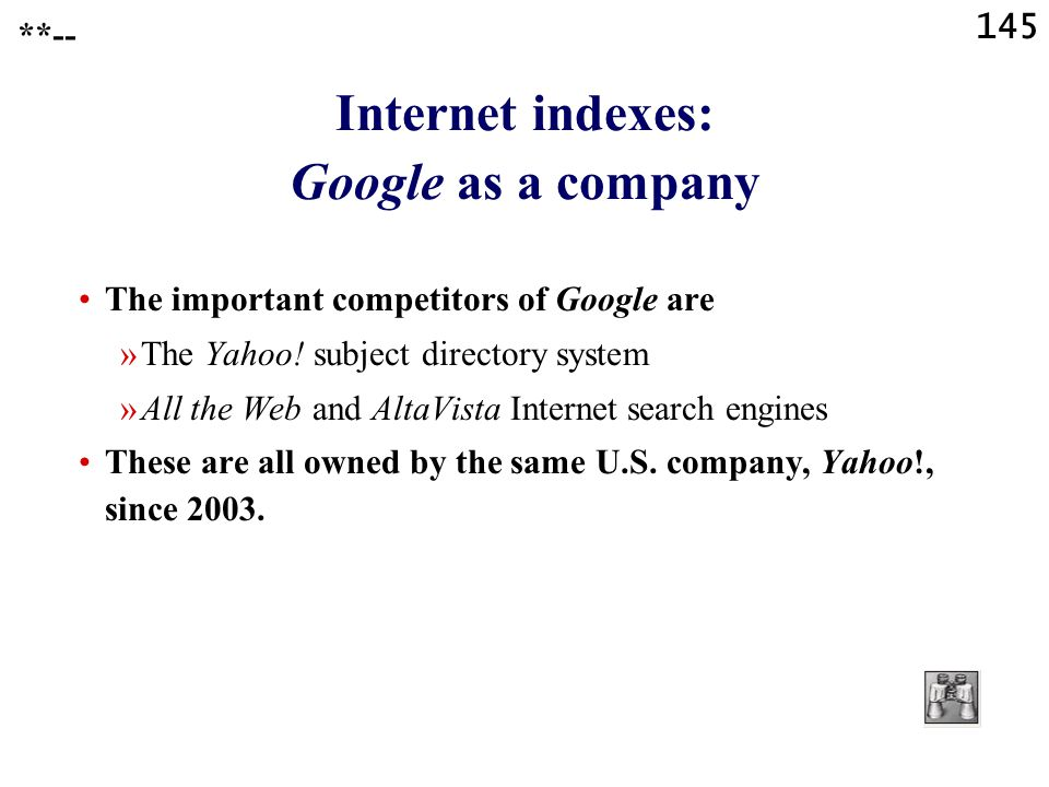 145 Internet indexes: Google as a company The important competitors of Google are »The Yahoo.