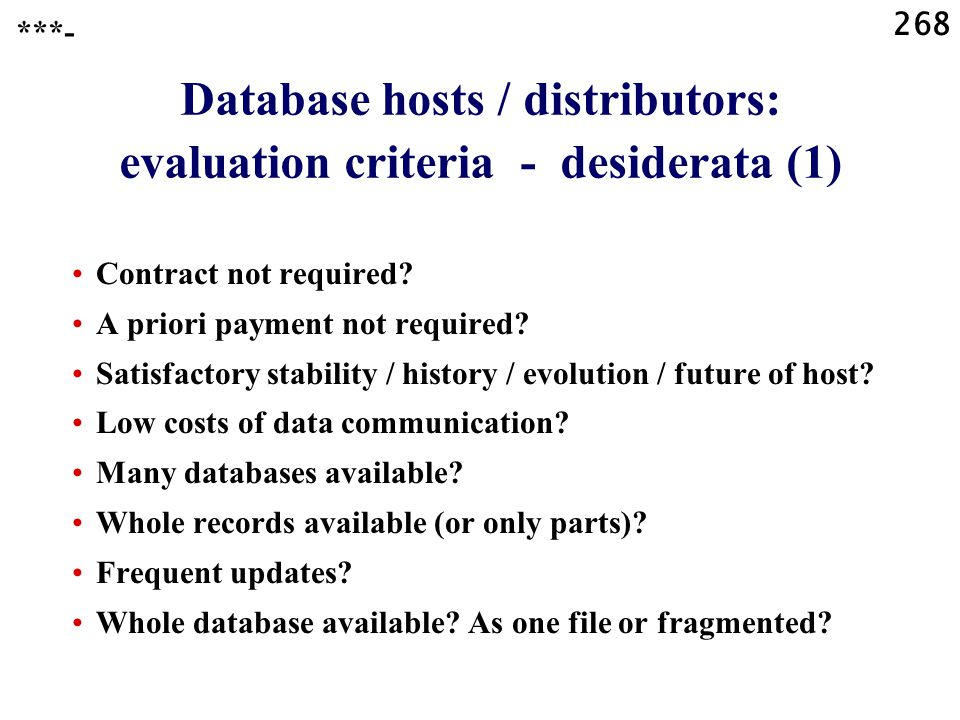 268 Database hosts / distributors: evaluation criteria - desiderata (1) Contract not required.