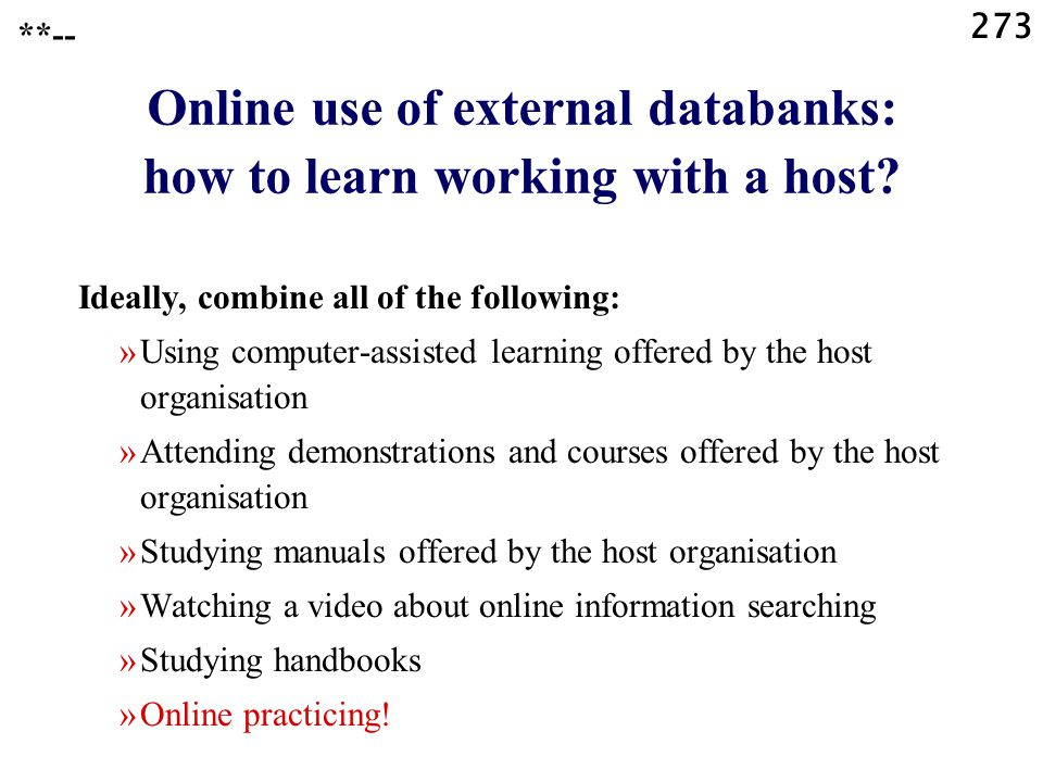 273 Online use of external databanks: how to learn working with a host.