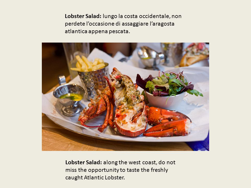 Lobster Salad: lungo la costa occidentale, non perdete l'occasione di assaggiare l'aragosta atlantica appena pescata.