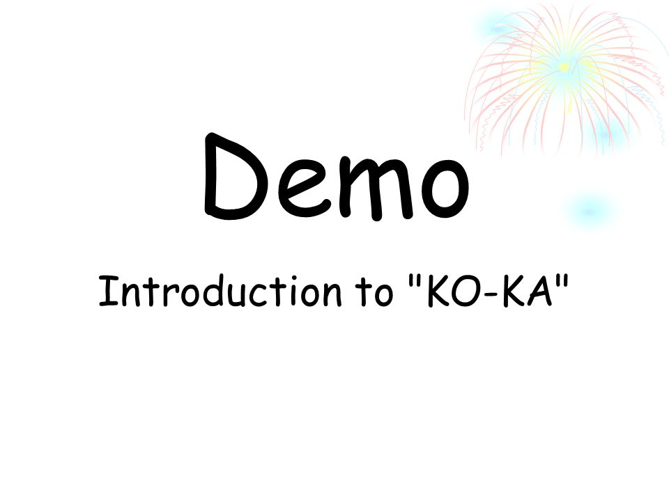 Demo Introduction to KO-KA