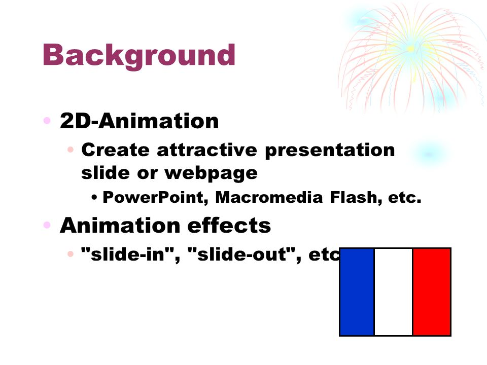 Background 2D-Animation Create attractive presentation slide or webpage PowerPoint, Macromedia Flash, etc.