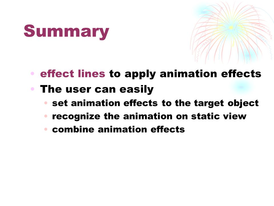 Summary effect lines to apply animation effects The user can easily set animation effects to the target object recognize the animation on static view combine animation effects