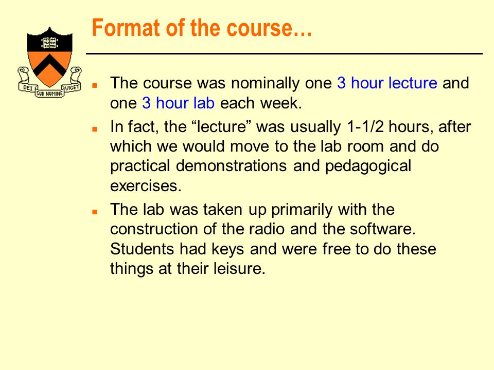 Format of the course… n The course was nominally one 3 hour lecture and one 3 hour lab each week.