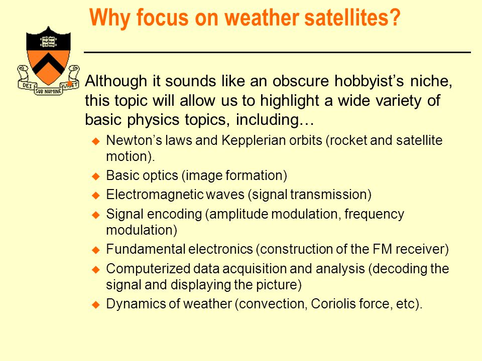 Why focus on weather satellites.
