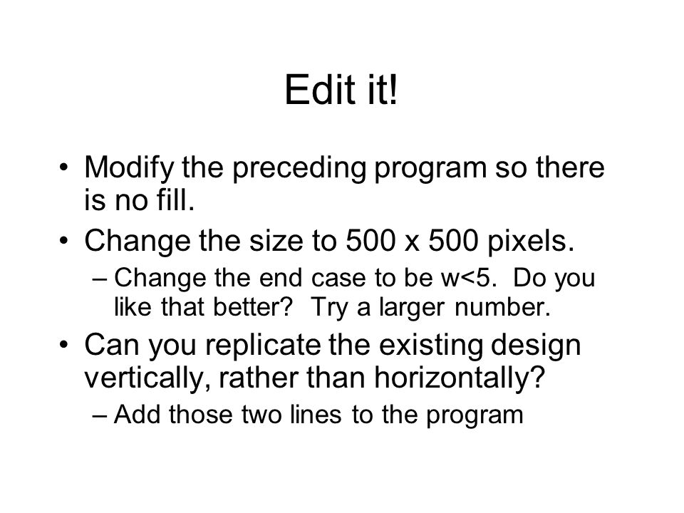 Edit it. Modify the preceding program so there is no fill.