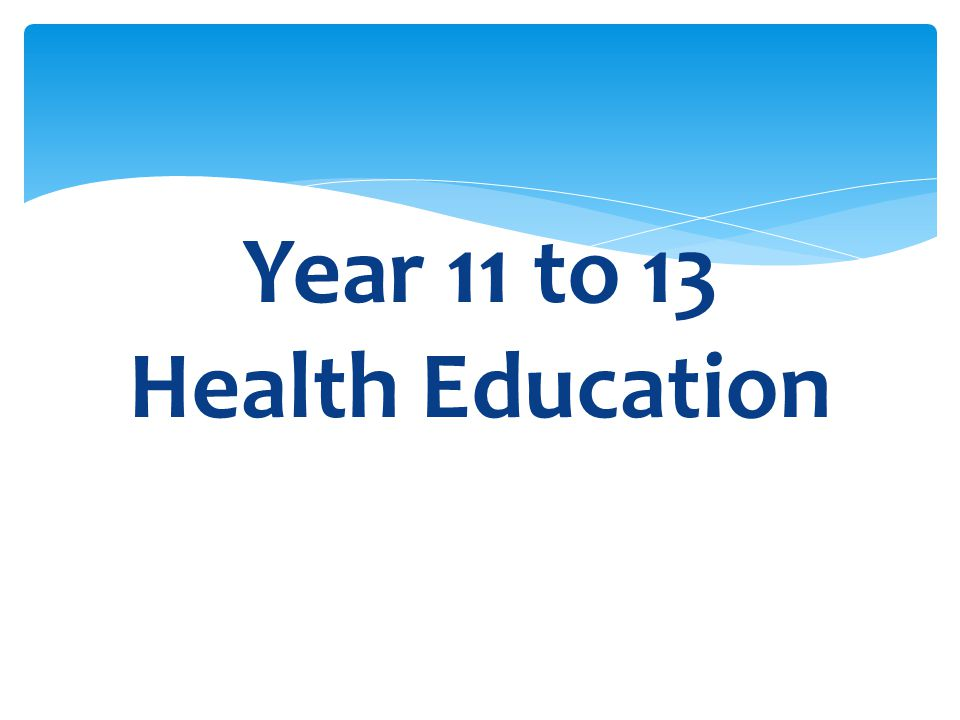 Year 11 to 13 Health Education