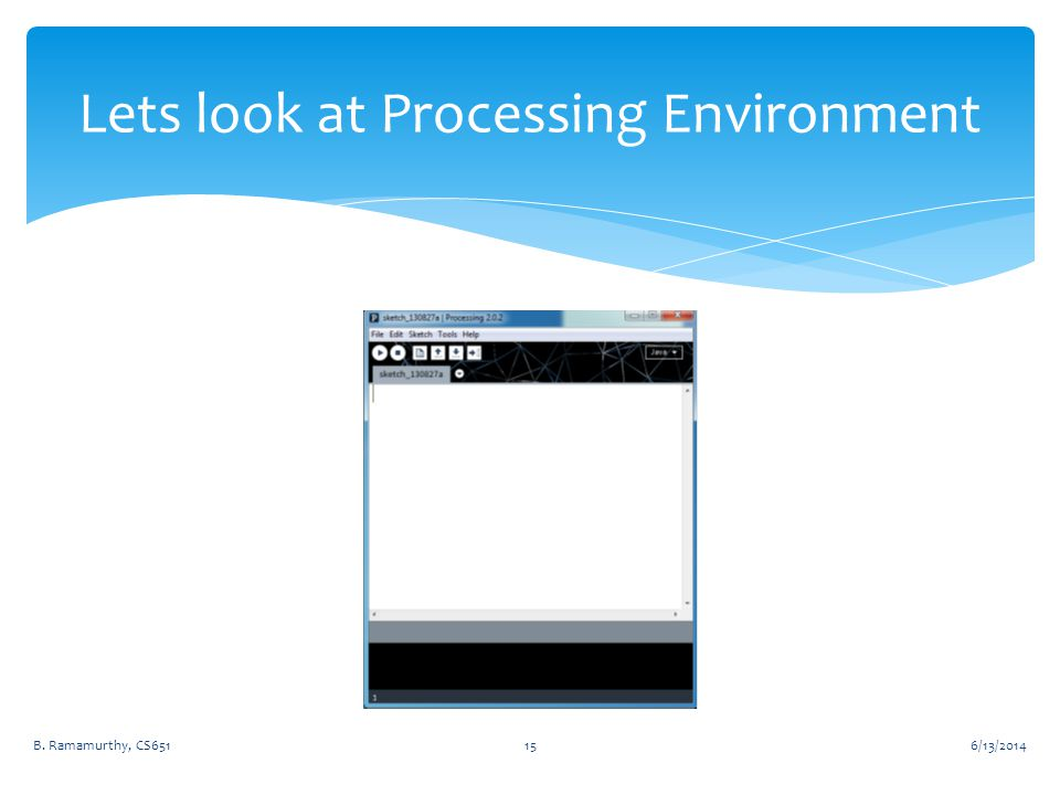 6/13/2014B. Ramamurthy, CS65115 Lets look at Processing Environment