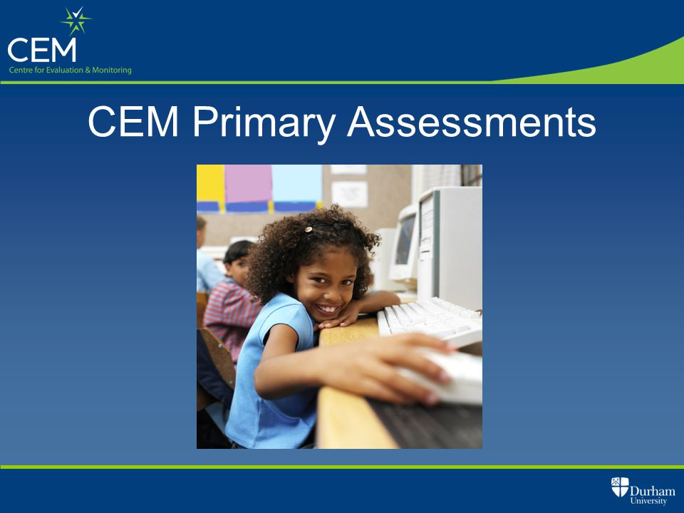 CEM Primary Assessments