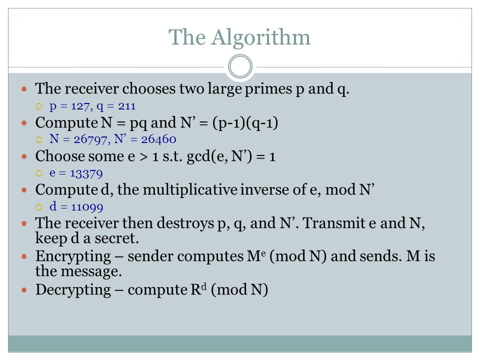 The Algorithm The receiver chooses two large primes p and q.