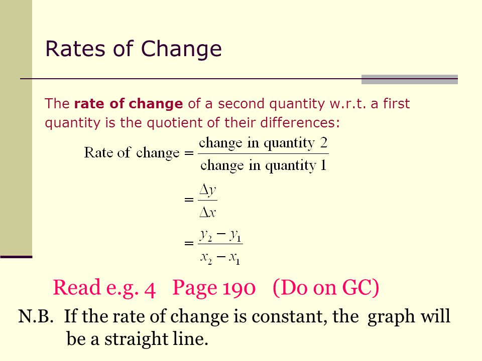 Rates of Change The rate of change of a second quantity w.r.t.