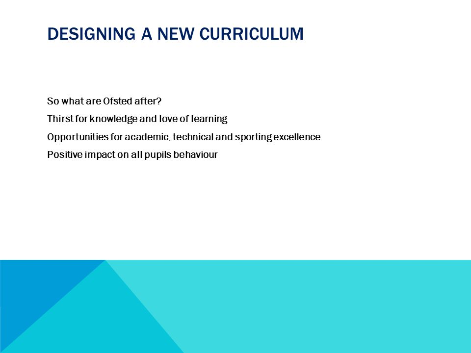 DESIGNING A NEW CURRICULUM So what are Ofsted after.