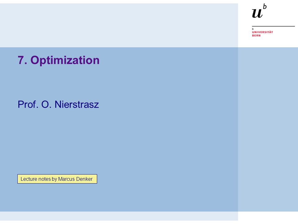 7. Optimization Prof. O. Nierstrasz Lecture notes by Marcus Denker