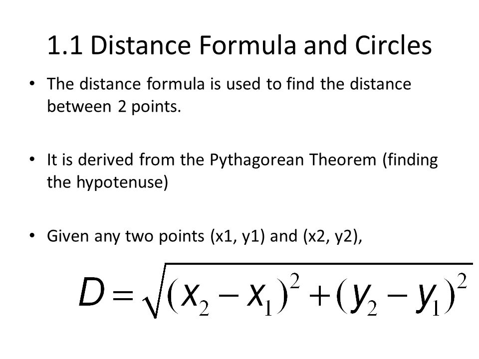 1.1 Distance Formula and Circles The distance formula is used to find the distance between 2 points.