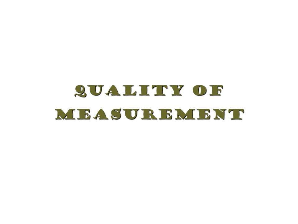 Quality of Measurement
