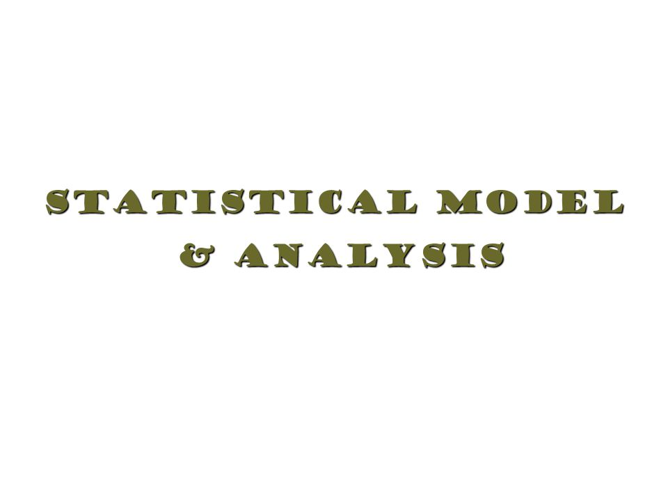 Statistical Model & Analysis & Analysis