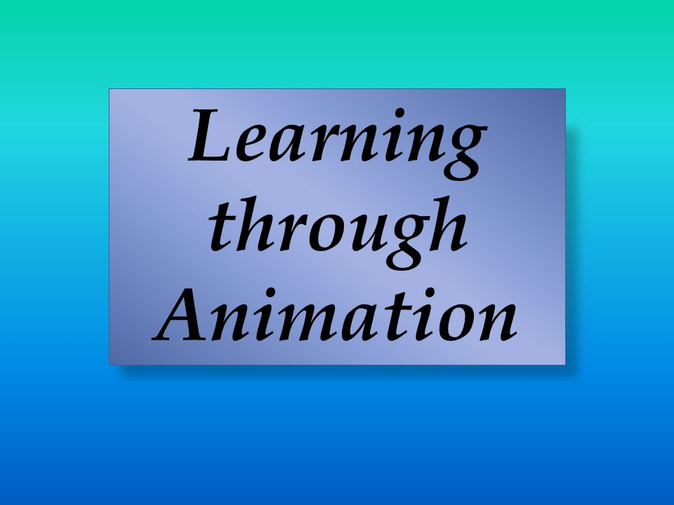 Learning through Animation